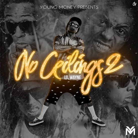 Mixtape: Lil Wayne - No Ceilings 2
