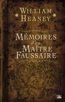Mémoires d'un maître faussaire, de William Heaney
