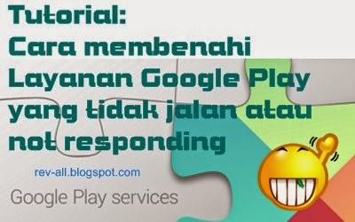 Cara mengatasi layanan google play yang eror (rev-all.blogspot.com)