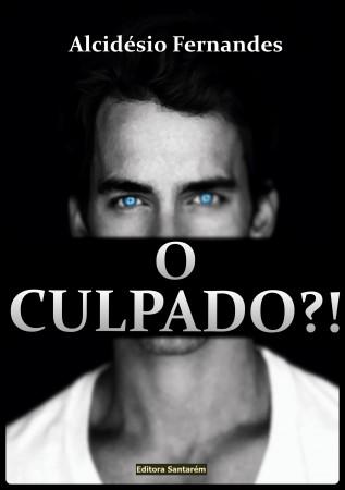 O CULPADO?!