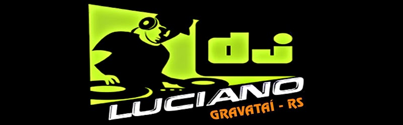 Dj Luciano  - Gravataí - RS