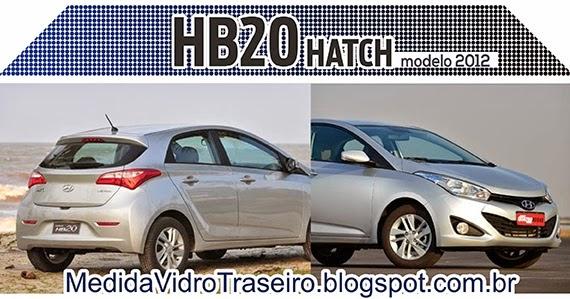 Medida vidro traseiro hb20 2012 medida vidro traseiro - Hatch empresa ...