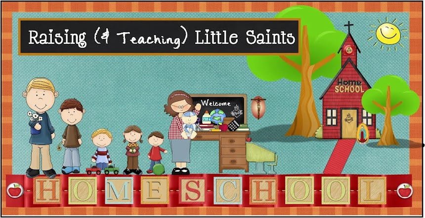 Raising (&  Teaching) Little Saints | Catholic Homeschooling & Traditional Catholic
