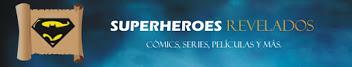 Superhéroes Revelados