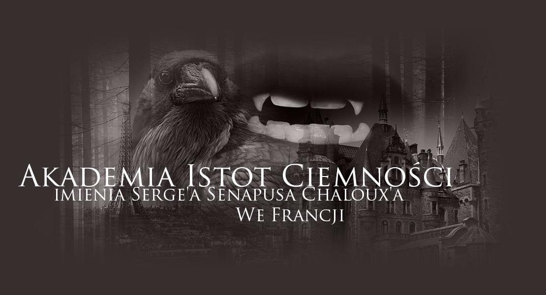 Akademia Istot Ciemności imienia Serge'a Senapusa Chaloux'a we Francji