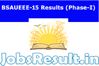 BSAUEEE-15 Results (Phase-I)