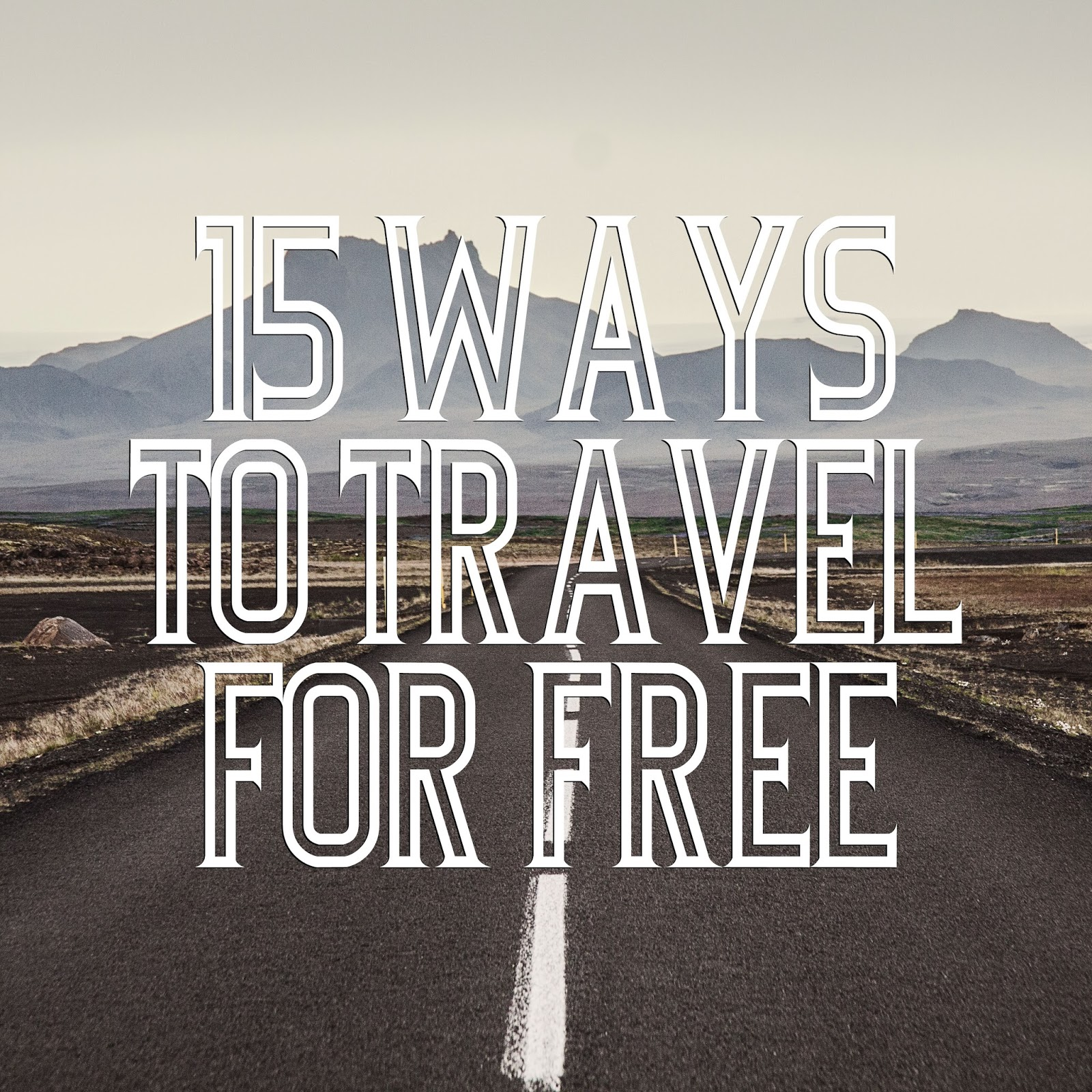 15 Ways to Travel For Free - The Art of Cheap Travel