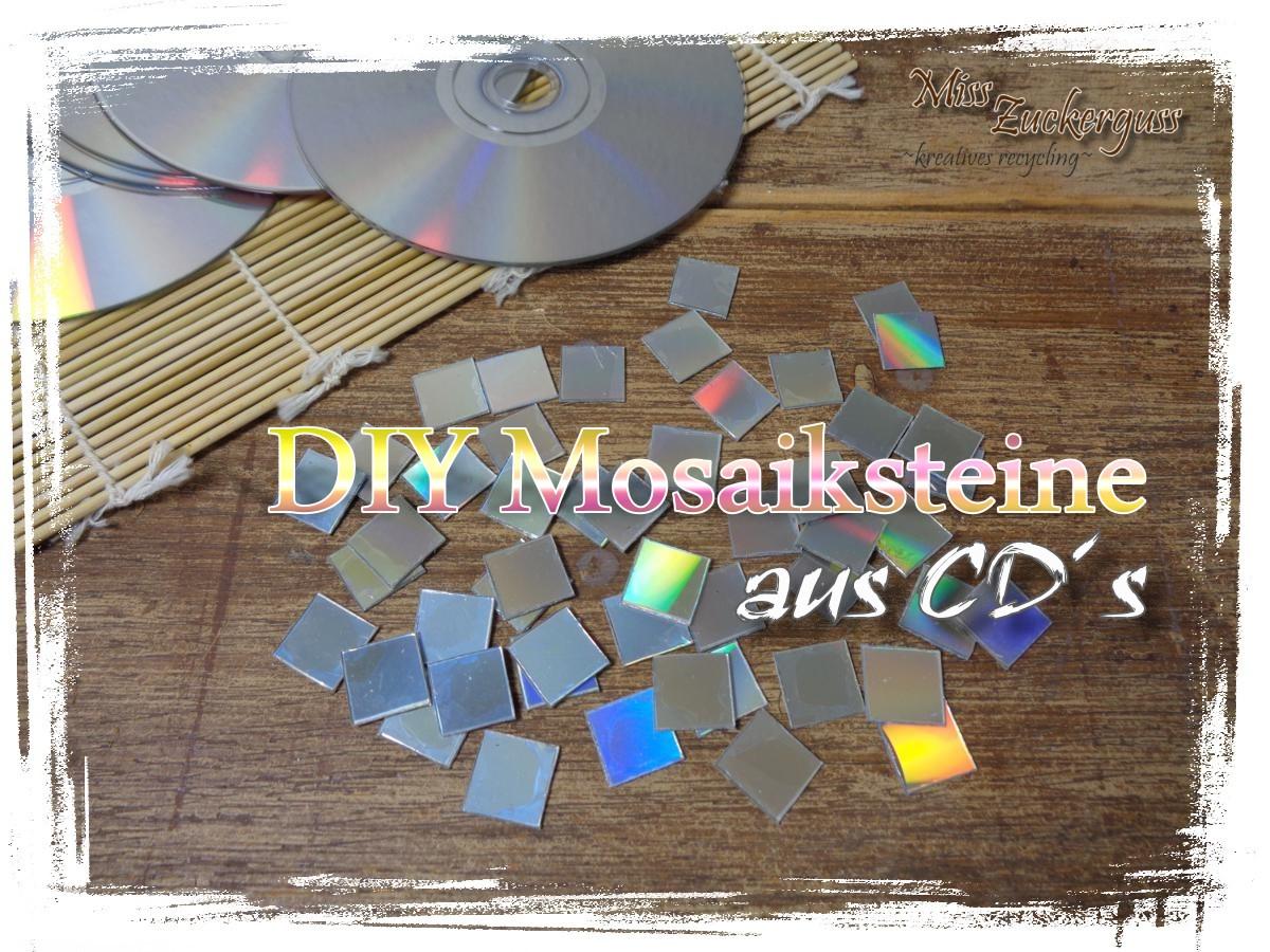 anleitung basteln irisierende mosaiksteine aus cds. Black Bedroom Furniture Sets. Home Design Ideas