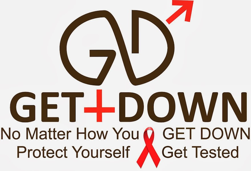 GET DOWN. Protect Yourself. Get Tested.