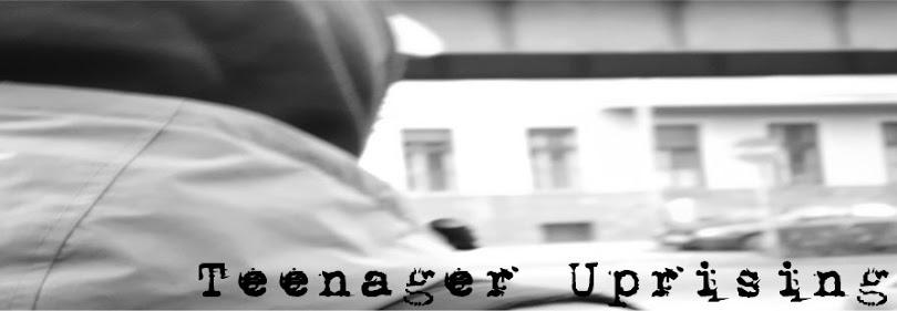 Teenager Uprising