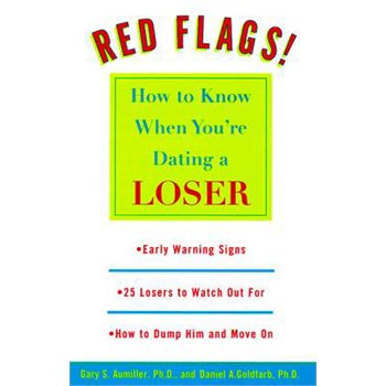 red flags how to know when youre dating a loser If the guy you're dating we chose the five biggest signs that you're dating a control freak while these red flags may or that he demands to know where.