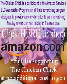 The Chicken Chick is a participant in the Amazon Services LLC Associates Program, an affiliate advertising program designed to provide a means for sties to earn advertising fees by advertising and linking to Amazon.com