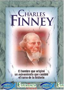 CHARLES FINNEY - EL HOMBRE DEL AVIVAMIENTO