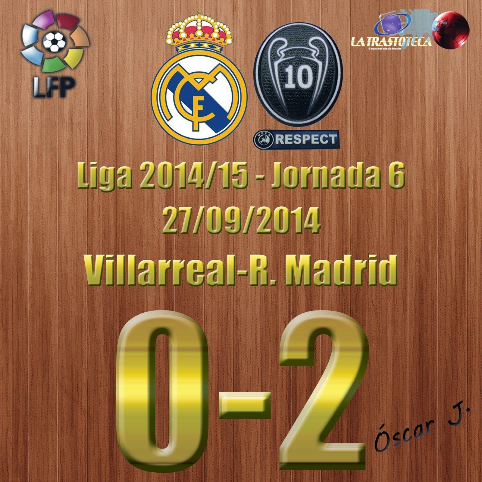 Villarreal 0-2 Real Madrid. Liga 2014/15 - Jornada 6.El Real Madrid golpea con fuerza en el Madrigal.