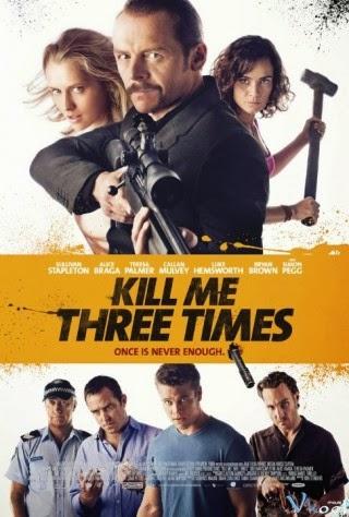 Ba Lần Chết Hụt - Kill Me Three Times