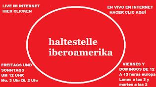 HALTESTELLE IBEROAMERIKA LIVE IM INTERNET