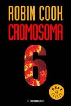 http://4.bp.blogspot.com/-ghekVpFoY7I/TvvUifUUjdI/AAAAAAAAB3c/mzXad8aL4FM/s1600/Robin+Cook+-+Cromosoma+6.jpg