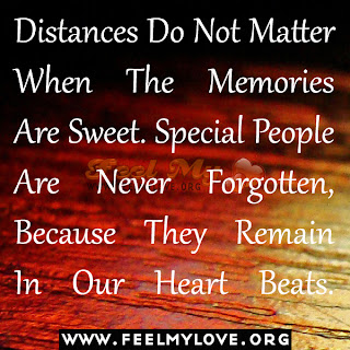 Distances Do Not Matter When The Memories Are Sweet