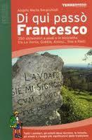 Di Quì Passò Francesco, Un Pellegrinaggio da Ripercorrere.