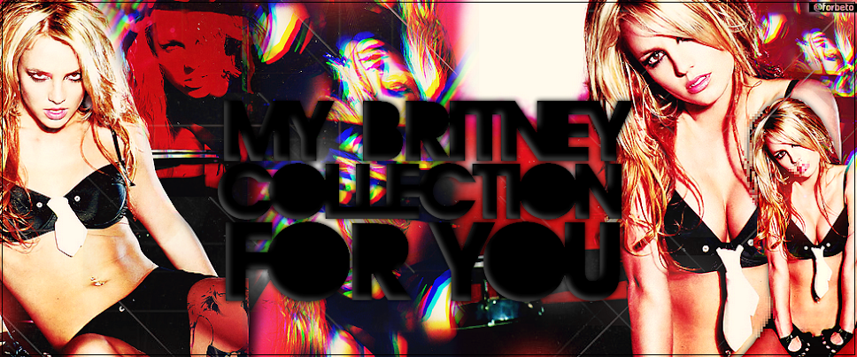 MY BRITNEY COLLECTION  ♥