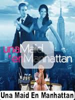 Una Maid En Manhattan Todos Los Capitulos