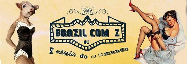 A volta de Brazil com Z às terras zebuínas; ou #ralasoraiamandada