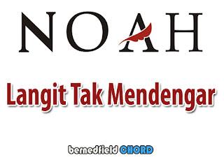 Lirik dan Chord(Kunci Gitar) Noah ~ Langit Tak Mendengar (New)