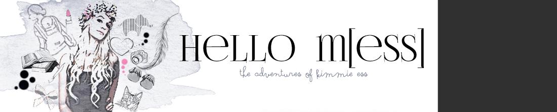 Hello Mess