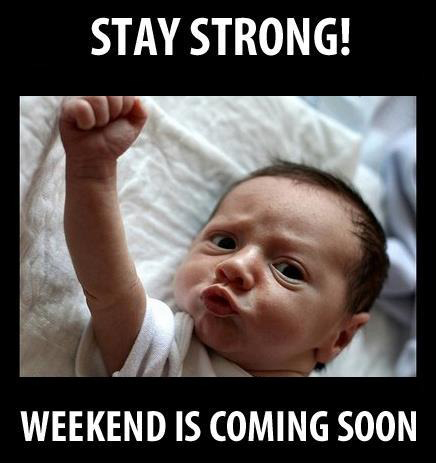 Weekend Is Near