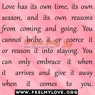 Love has its own time, its own season