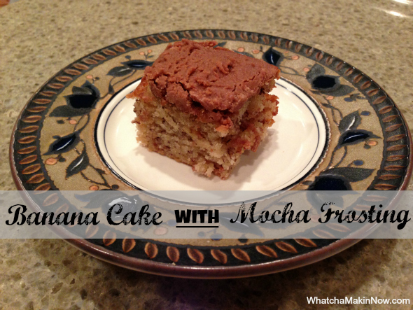 Banana Cake with Chocolate Mocha Frosting from @whatchamakinnow