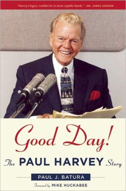 http://www.amazon.com/Good-Day-Paul-Harvey-Story/dp/1596981016/ref=sr_1_sc_1?s=books&ie=UTF8&qid=1389390669&sr=1-1-spell&keywords=good+day%21+baturea