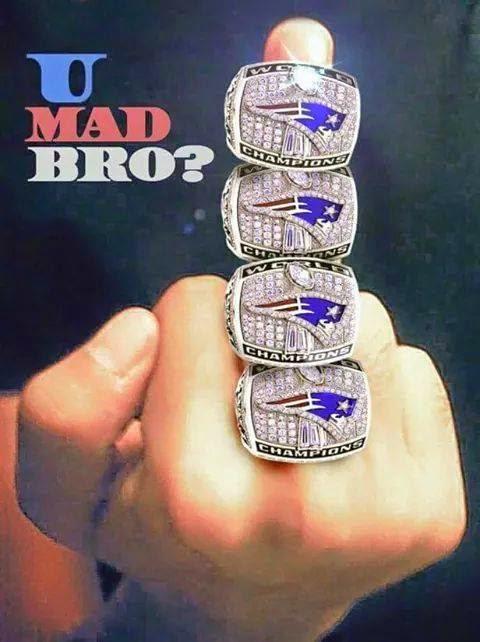 U mad bro? - #patriots #4rings #fuckyou #umadbro