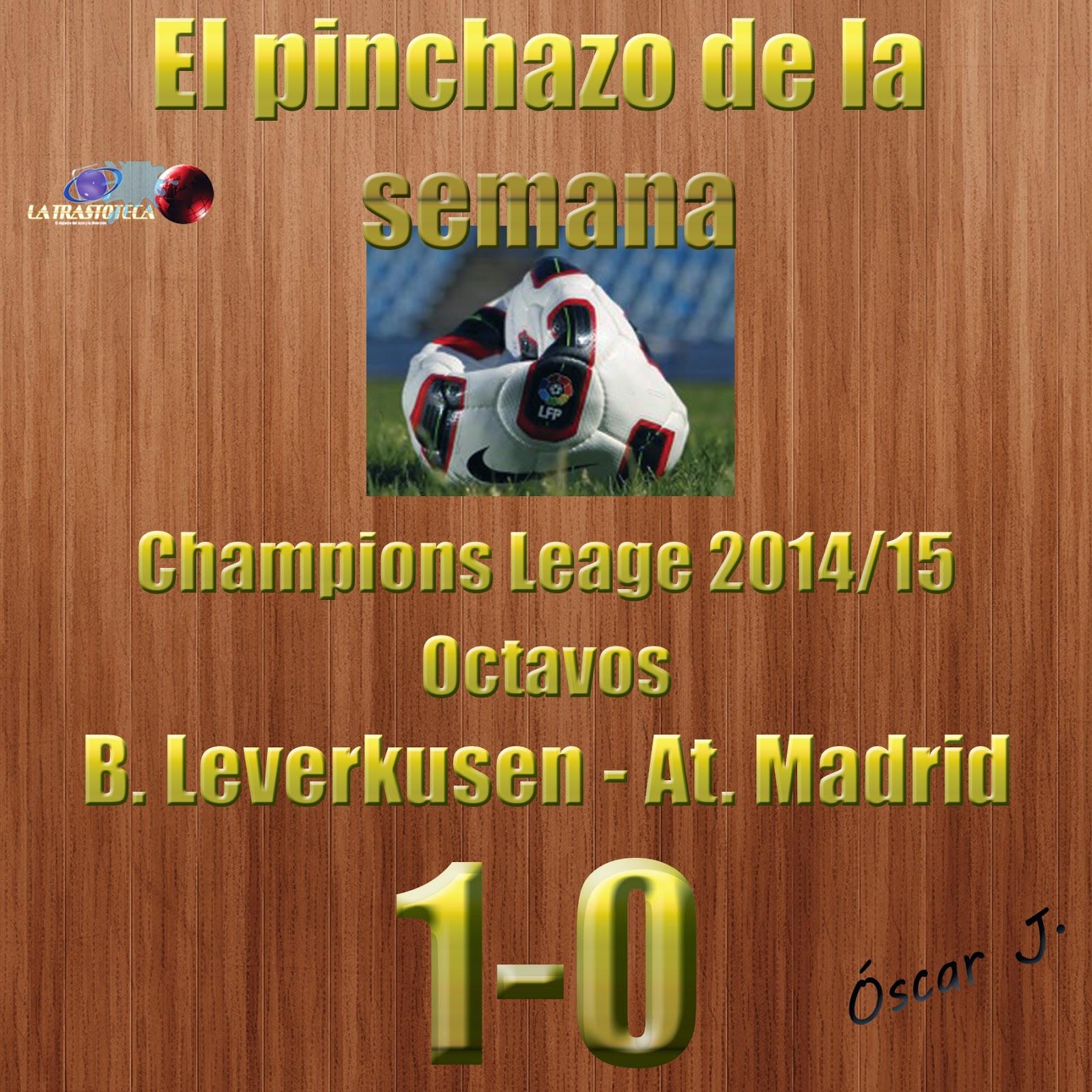 Bayern Leverkusen 1-0 Atlético de Madrid. Champions League - Octavos. El pinchazo de la semana.