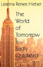 Leanna's new Steampunk / Futuristic / Dystopian novella! THE WORLD OF TOMORROW IS SADLY OUTDATED