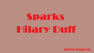 Sparks - Hilary Duff Lyrics