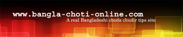 Bangla Choti Online - A Real Bangla Choti Tips Site