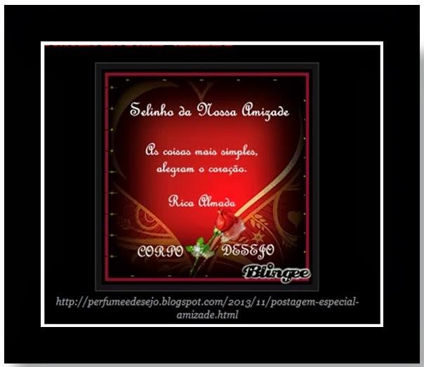 Recebido de perfumeedesejo.blogspot.com- Mimo da minha querida amiga Rica Almada