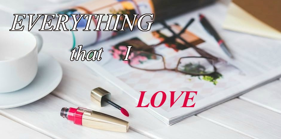 Everything that I love
