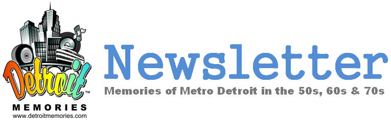 Detroit Memories Newsletter