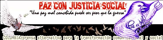 PRENSA Y NOTICIAS ALTERNATIVAS SOBRE LA PAZ CON JUSTICIA SOCIAL EN COLOMBIA