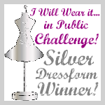 Silver Dress-form Winner!!!