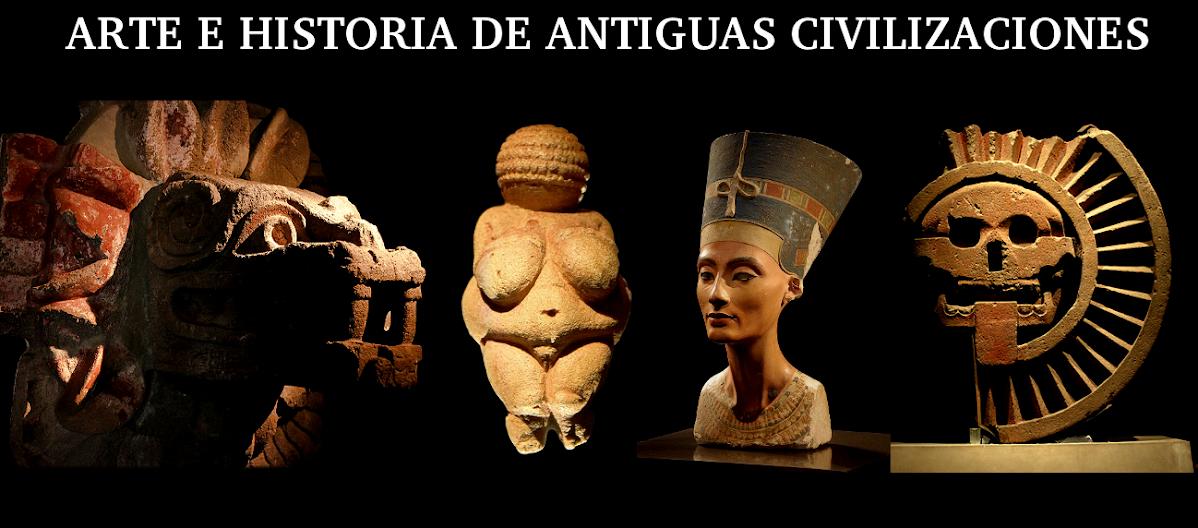 Arte e historia de las antiguas civilizaciones