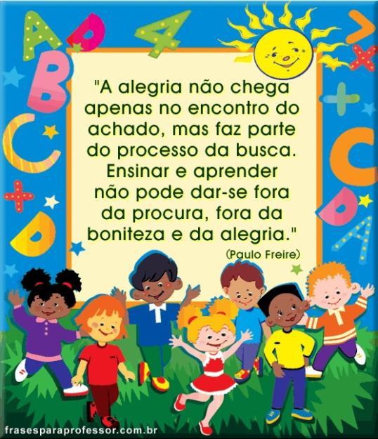 Famosos Pedagógiccos: Mensagem - Paulo Freire HR59