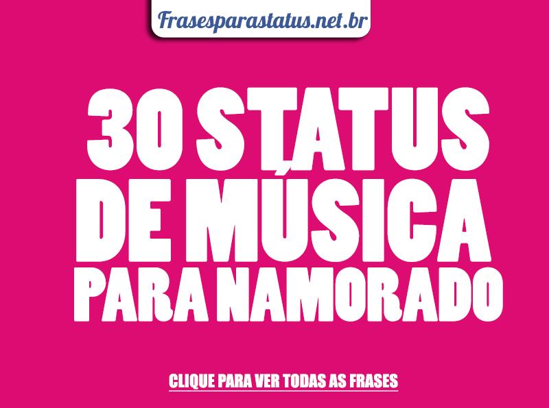 30 Status De Músicas Para Namorados Frases Para Status
