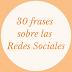 30 frases sobre las Redes sociales y el Marketing web