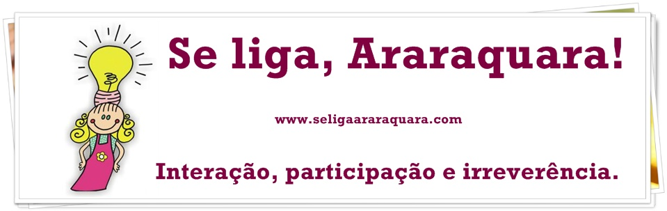 Se liga, Araraquara!