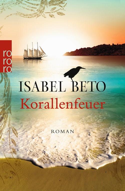 http://www.rowohlt.de/buch/Isabel_Beto_Korallenfeuer.3051212.html