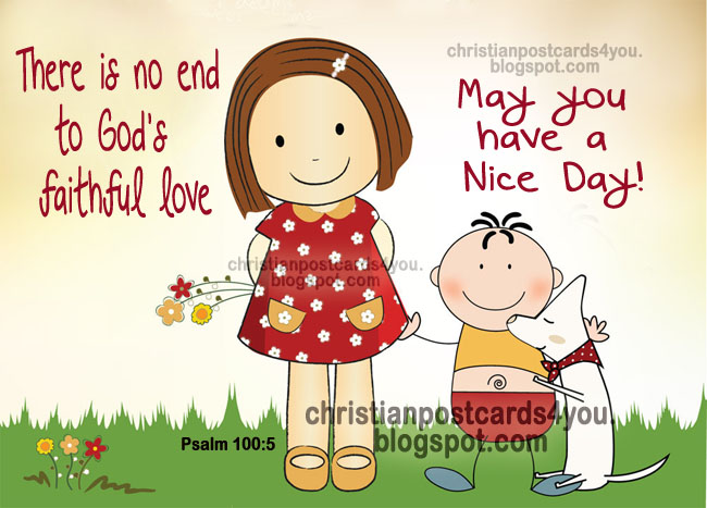 Have a Nice Day with God's love. Christian postcard, free card for facebook friends. God is love. Cute cards for girl, boy, sister, brother, child.