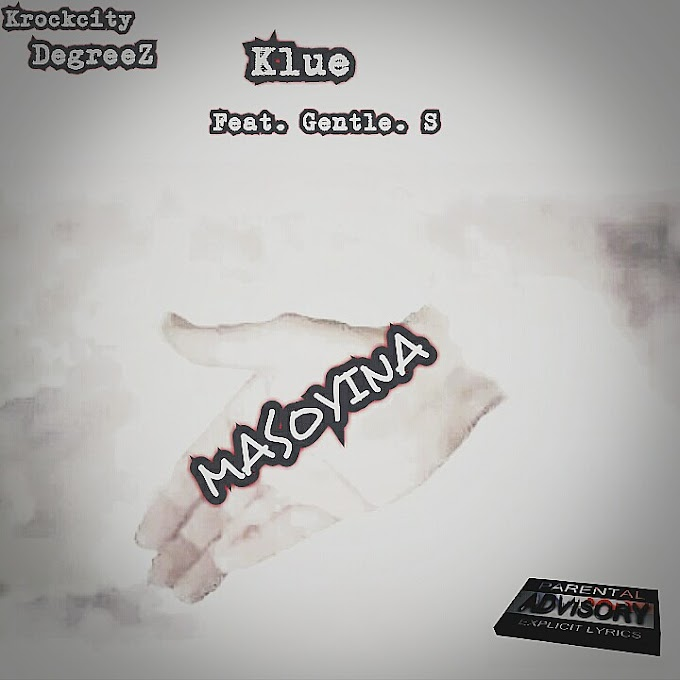 New Music: Masoyina - (Klue Feat. Gentle.s)